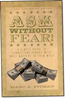 Ask Without Fear! By Marc A. Pitman
